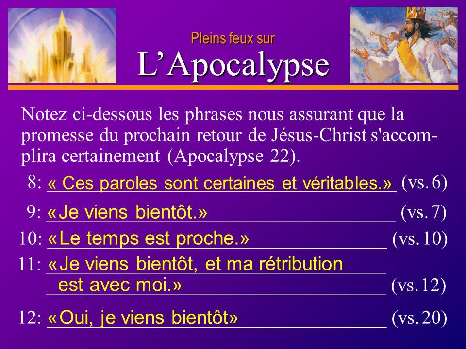 D anie l Pleins feux sur 18 LApocalypse Pleins feux sur 8: ____________________________________ (vs. 6) Notez ci-dessous les phrases nous assurant que