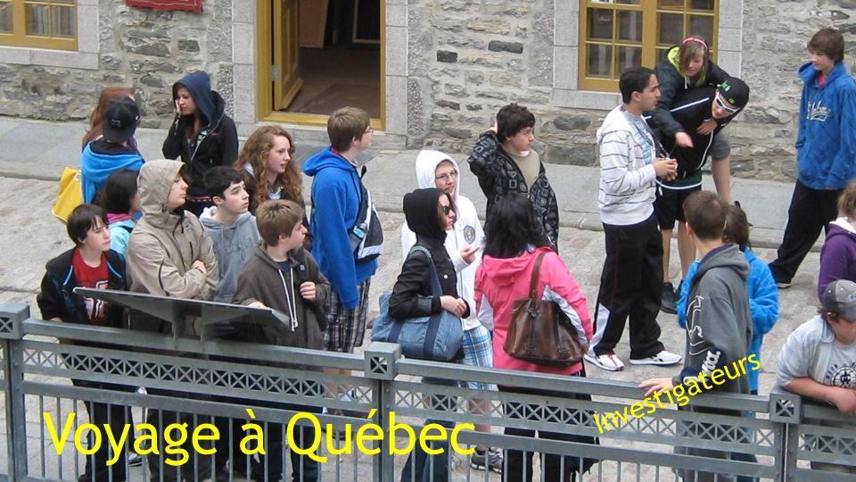 Voyage à Québec Investigateurs