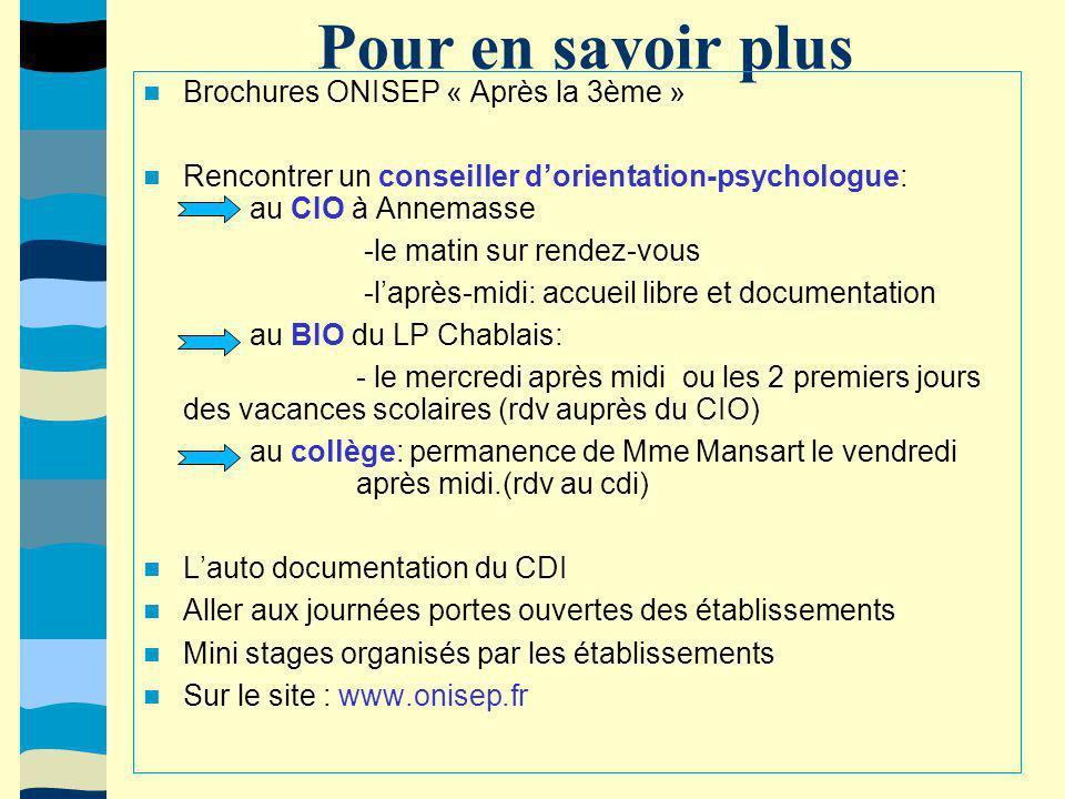 Pour en savoir plus Brochures ONISEP « Après la 3ème » Rencontrer un conseiller dorientation-psychologue: au CIO à Annemasse -le matin sur rendez-vous