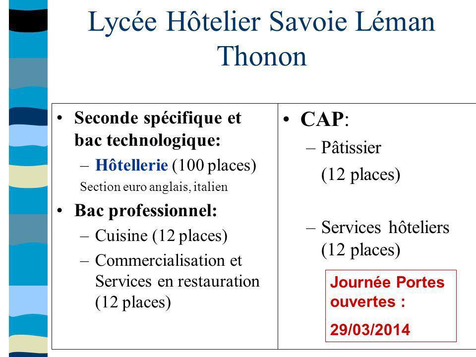 Lycée Hôtelier Savoie Léman Thonon Seconde spécifique et bac technologique: –Hôtellerie (100 places) Section euro anglais, italien Bac professionnel: