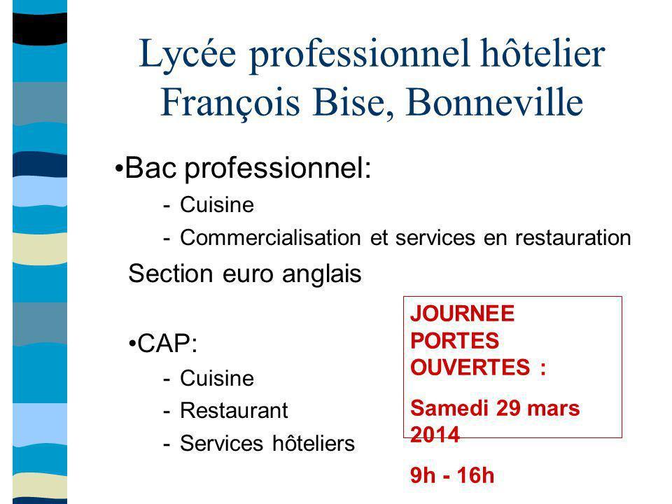 Lycée professionnel hôtelier François Bise, Bonneville Bac professionnel: -Cuisine -Commercialisation et services en restauration Section euro anglais
