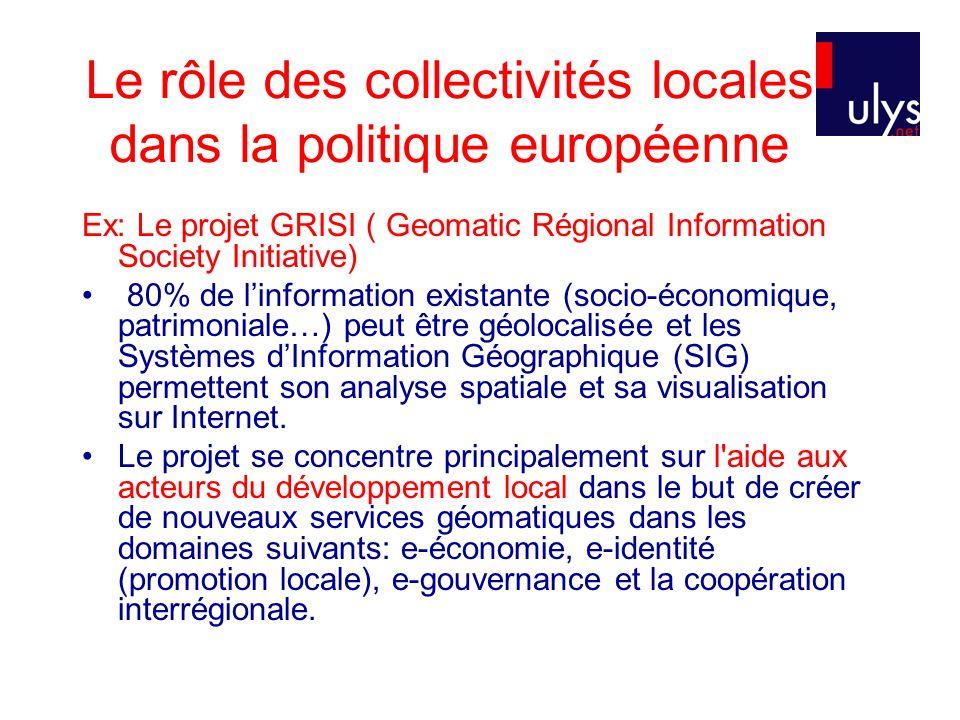 Le rôle des collectivités locales dans la politique européenne Ex: Le projet GRISI ( Geomatic Régional Information Society Initiative) 80% de linforma