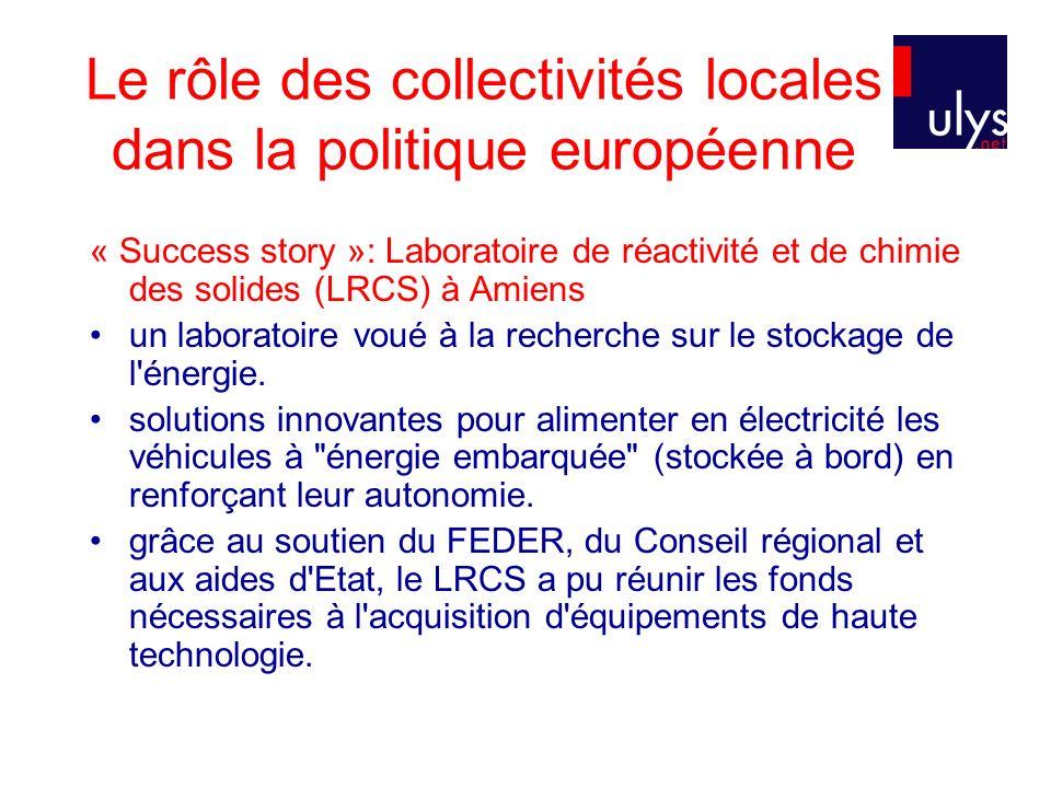 Le rôle des collectivités locales dans la politique européenne « Success story »: Laboratoire de réactivité et de chimie des solides (LRCS) à Amiens un laboratoire voué à la recherche sur le stockage de l énergie.