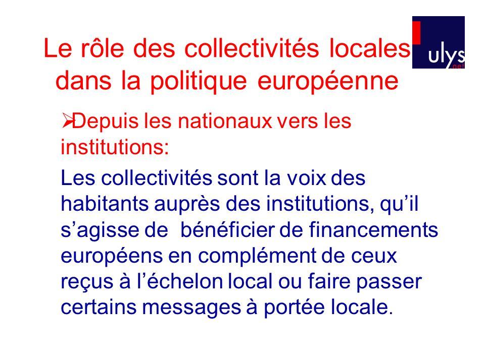 Le rôle des collectivités locales dans la politique européenne Depuis les nationaux vers les institutions: Les collectivités sont la voix des habitant