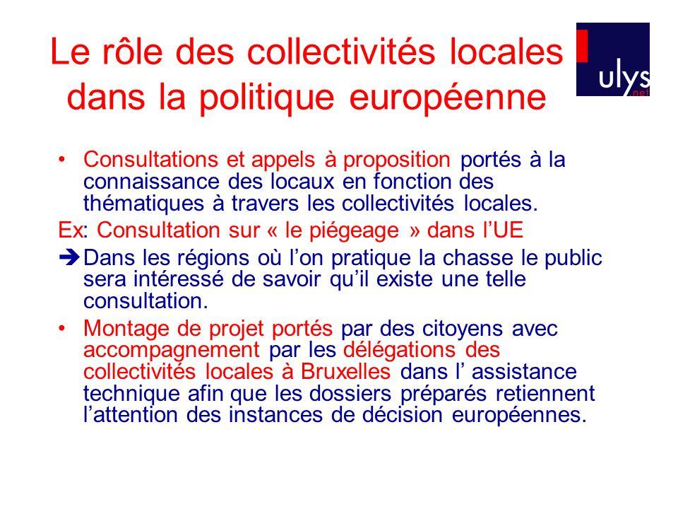 Le rôle des collectivités locales dans la politique européenne Consultations et appels à proposition portés à la connaissance des locaux en fonction des thématiques à travers les collectivités locales.