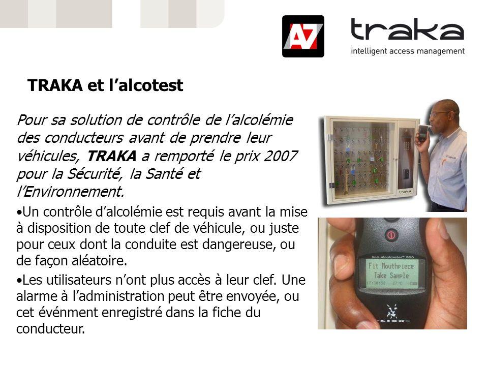 TRAKA et lalcotest Pour sa solution de contrôle de lalcolémie des conducteurs avant de prendre leur véhicules, TRAKA a remporté le prix 2007 pour la S
