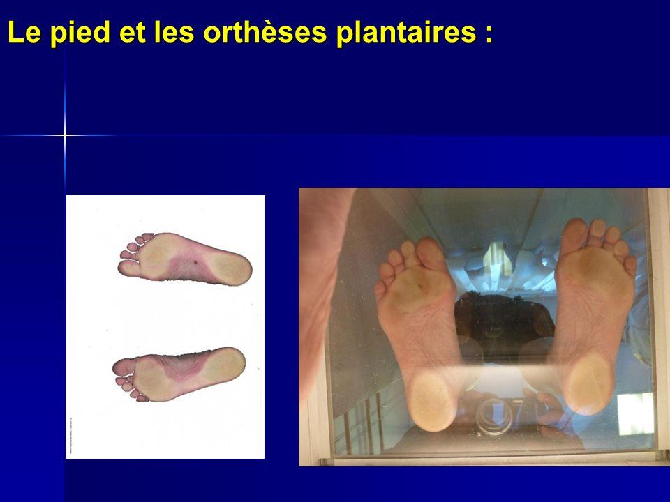 Le pied et les orthèses plantaires : Le pied et les orthèses plantaires :