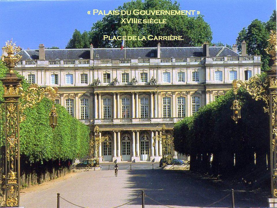 « Palais du Gouvernement » XVIIIe siècle Place de la Carrière.