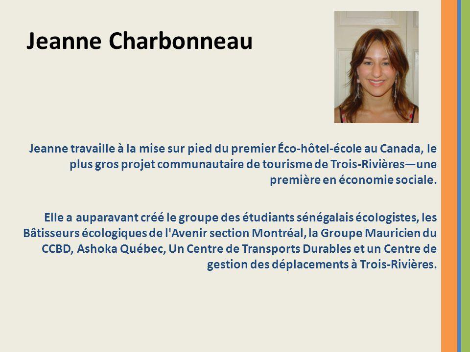 Jeanne travaille à la mise sur pied du premier Éco-hôtel-école au Canada, le plus gros projet communautaire de tourisme de Trois-Rivièresune première