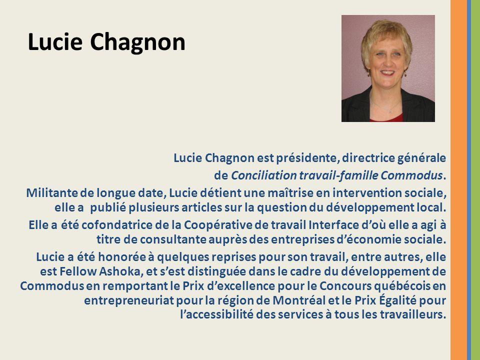 Lucie Chagnon est présidente, directrice générale de Conciliation travail-famille Commodus. Militante de longue date, Lucie détient une maîtrise en in