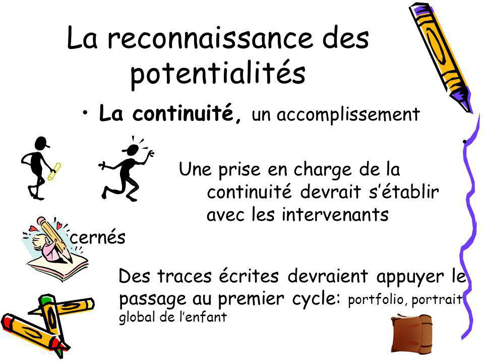 La reconnaissance des potentialités La continuité, un accomplissement Une prise en charge de la continuité devrait sétablir avec les intervenants conc