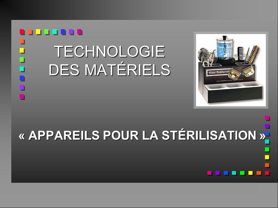 TECHNOLOGIE DES MATÉRIELS « APPAREILS POUR LA STÉRILISATION »