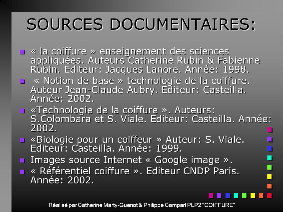 Réalisé par Catherine Marty-Guenot & Philippe Campart PLP2 COIFFURE SOURCES DOCUMENTAIRES: n«n«n«n« la coiffure » enseignement des sciences appliquées.
