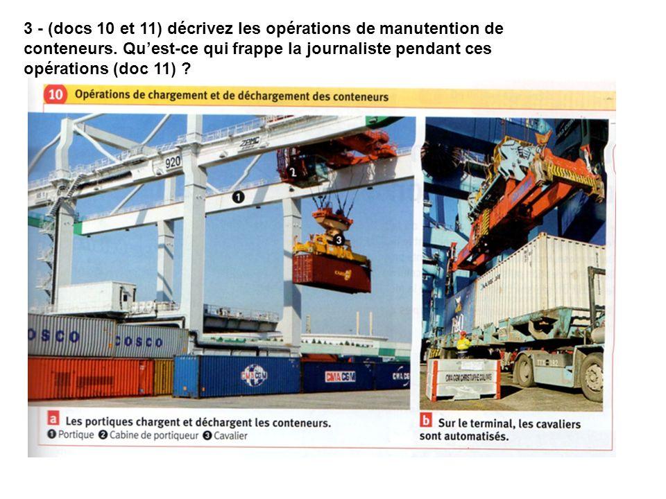 3 - (docs 10 et 11) décrivez les opérations de manutention de conteneurs. Quest-ce qui frappe la journaliste pendant ces opérations (doc 11) ?