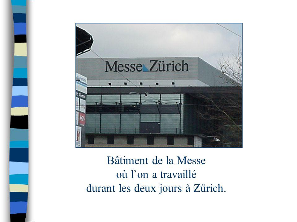 Bâtiment de la Messe où l`on a travaillé durant les deux jours à Zürich.