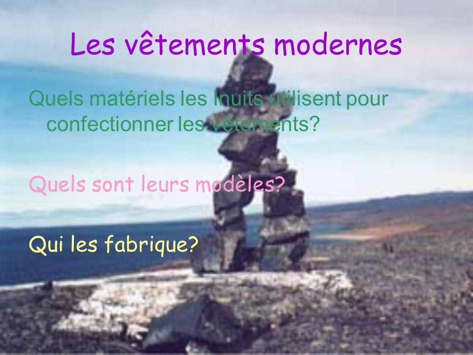 Les vêtements modernes Quels matériels les Inuits utilisent pour confectionner les vêtements.