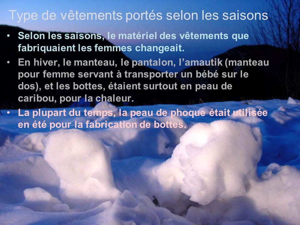 Type de vêtements portés selon les saisons Selon les saisons, le matériel des vêtements que fabriquaient les femmes changeait.