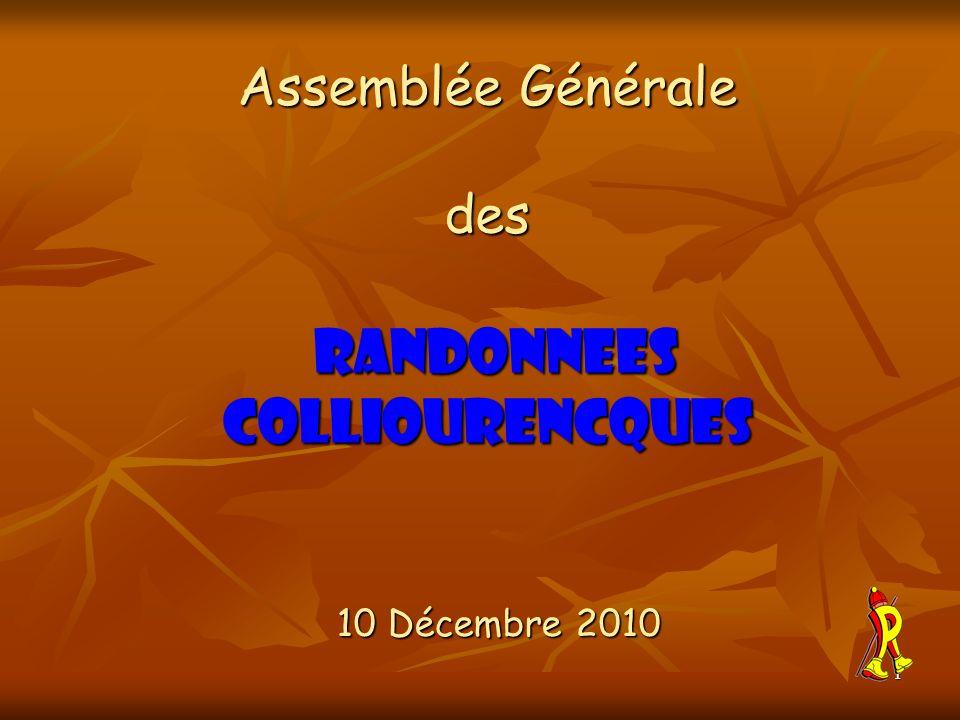 1 10 Décembre 2010 Assemblée Générale des RANDONNEES COLLIOURENCQUES