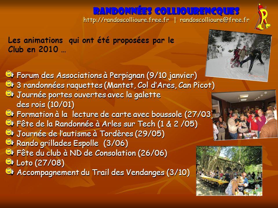 11 Les animations qui ont été proposées par le Club en 2010 … Randonnées Colliourencques http://randoscollioure.free.fr | randoscollioure@free.fr Foru