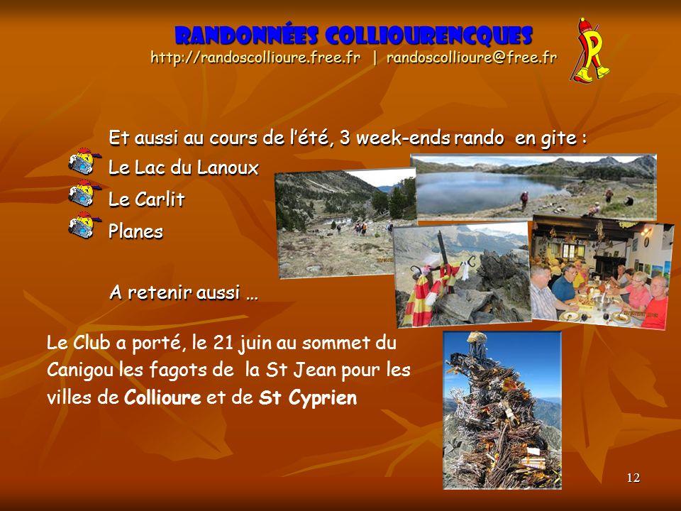 12 Et aussi au cours de lété, 3 week-ends rando en gite : Le Lac du Lanoux Le Carlit Planes A retenir aussi … Randonnées Colliourencques http://randos