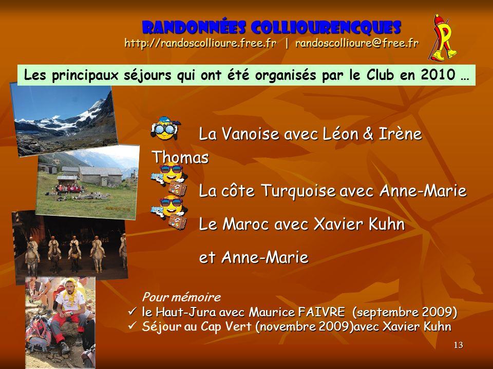 13 La Vanoise avec Léon & Irène Thomas La côte Turquoise avec Anne-Marie Le Maroc avec Xavier Kuhn et Anne-Marie Randonnées Colliourencques http://ran