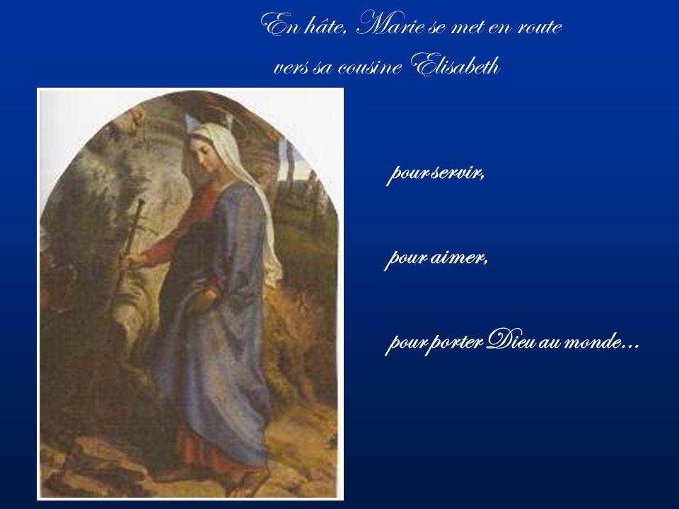 En hâte, Marie se met en route vers sa cousine Elisabeth pour aimer, pour servir, pour porter Dieu au monde…