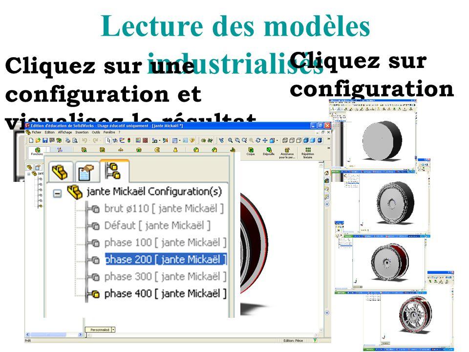Lecture des modèles industrialisés Cliquez sur une configuration et visualisez le résultat. Cliquez sur configuration
