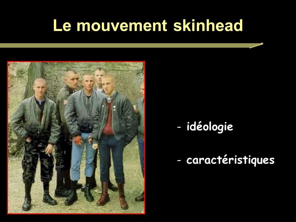 Le mouvement skinhead - idéologie - caractéristiques