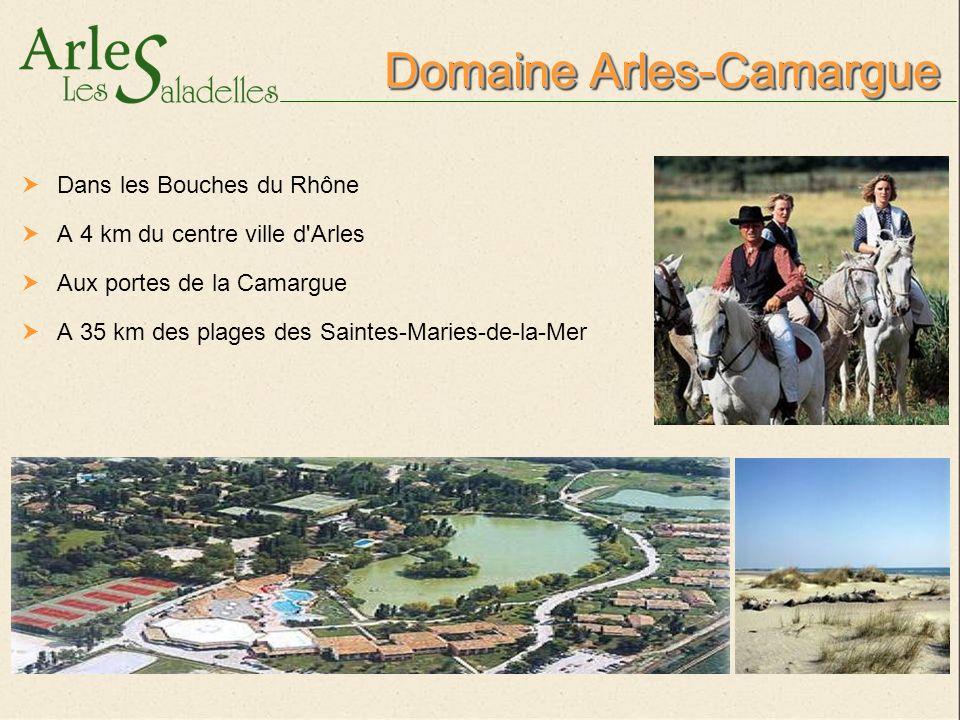 Domaine Arles-Camargue Un environnement naturel exceptionnel Un immense domaine composé de 3 villages : Les Mazets, L Estajan et le Village du Soleil Des accès multiples faciles et rapides Village du Soleil Domaine de l Estajan Les Mazets
