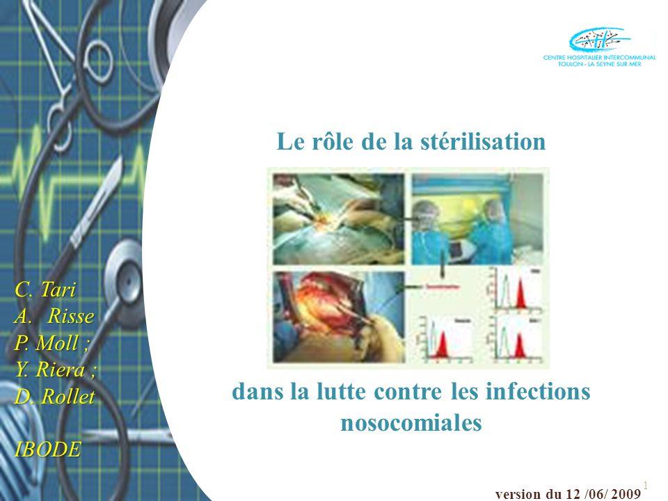 2 La stérilisation Définition (selon norme AFNOR) c est la mise en œuvre d un ensemble de méthodes et de moyens visant à éliminer tous les micro-organismes vivants de quelque nature et sous quelque forme que ce soit, portés par un objet parfaitement nettoyé.