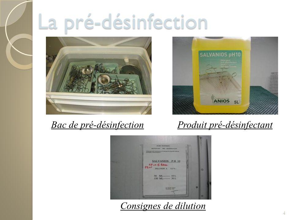 4 La pré-désinfection Bac de pré-désinfectionProduit pré-désinfectant Consignes de dilution
