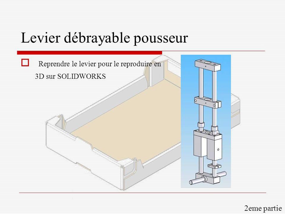 Levier débrayable pousseur Reprendre le levier pour le reproduire en 3D sur SOLIDWORKS 2eme partie