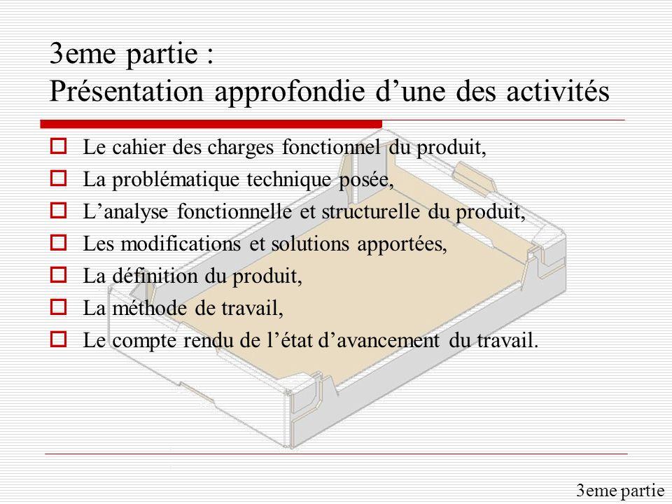 3eme partie : Présentation approfondie dune des activités Le cahier des charges fonctionnel du produit, La problématique technique posée, Lanalyse fon