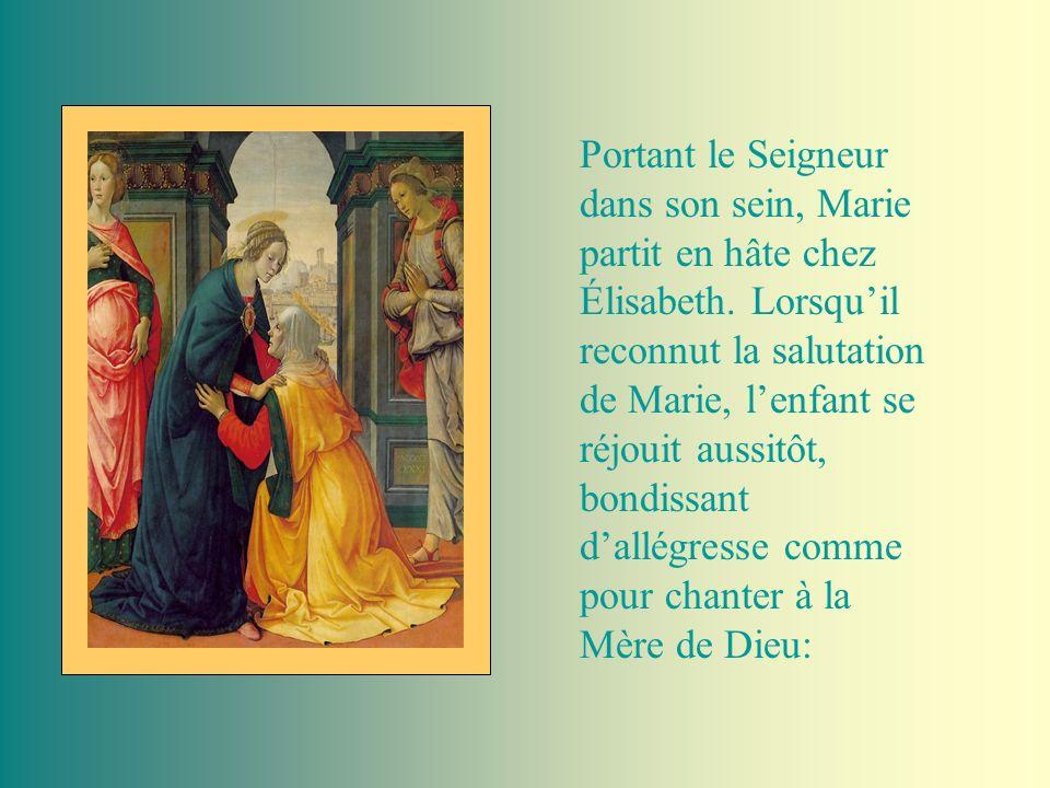 Portant le Seigneur dans son sein, Marie partit en hâte chez Élisabeth.