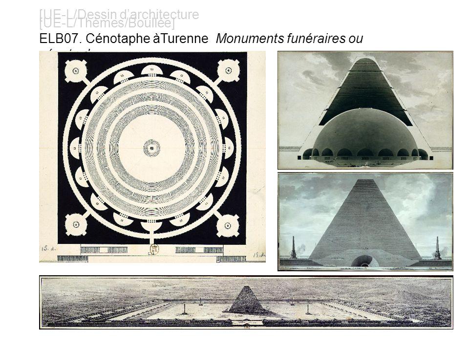 [UE-L/Dessin darchitecture [UE-L/Thèmes/Boullée] ELB07. Cénotaphe àTurenne Monuments funéraires ou cénotaphes