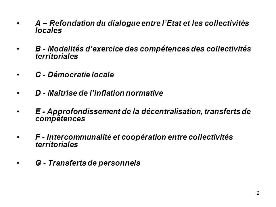 2 A – Refondation du dialogue entre lEtat et les collectivités locales B - Modalités dexercice des compétences des collectivités territoriales C - Dém