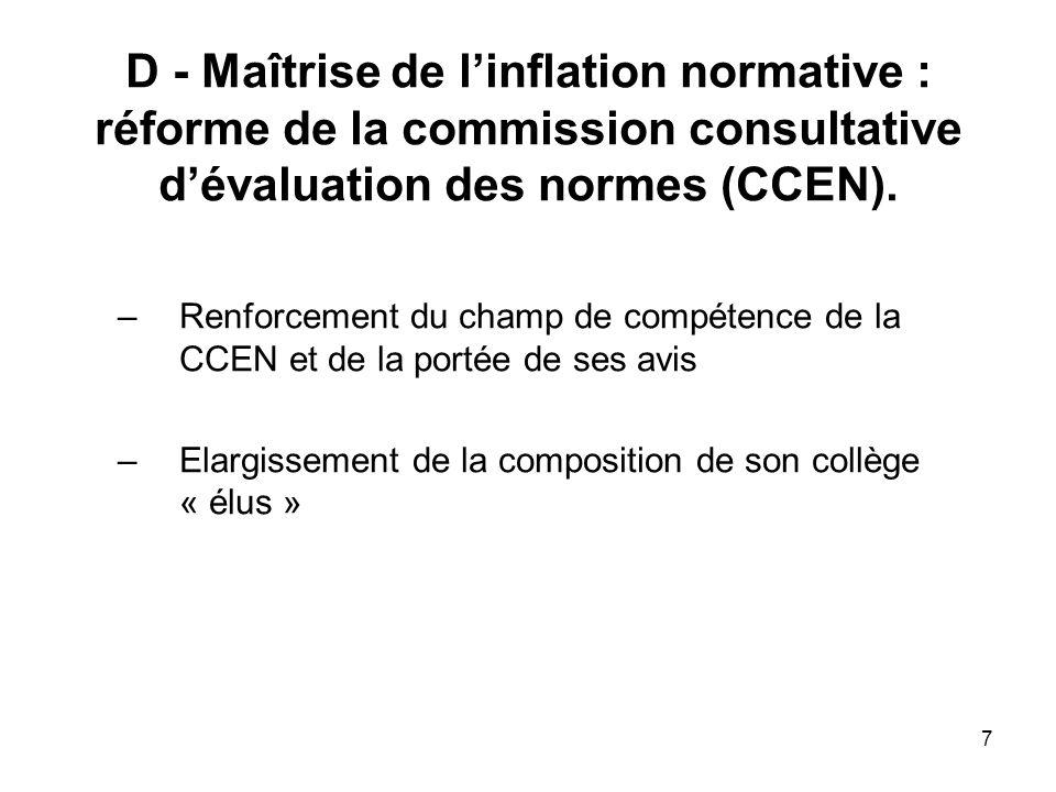7 D - Maîtrise de linflation normative : réforme de la commission consultative dévaluation des normes (CCEN). –Renforcement du champ de compétence de