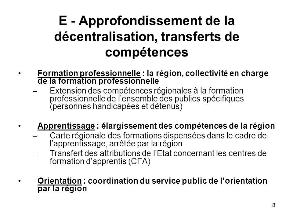 8 E - Approfondissement de la décentralisation, transferts de compétences Formation professionnelle : la région, collectivité en charge de la formatio