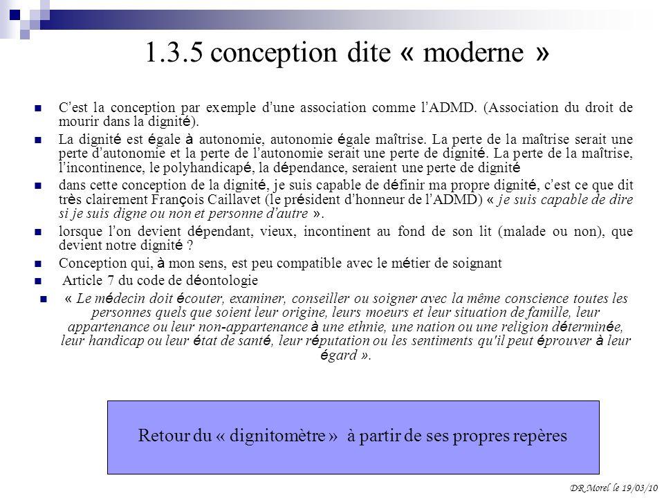 1.3.5 conception dite « moderne » C est la conception par exemple d une association comme l ADMD. (Association du droit de mourir dans la dignit é ).