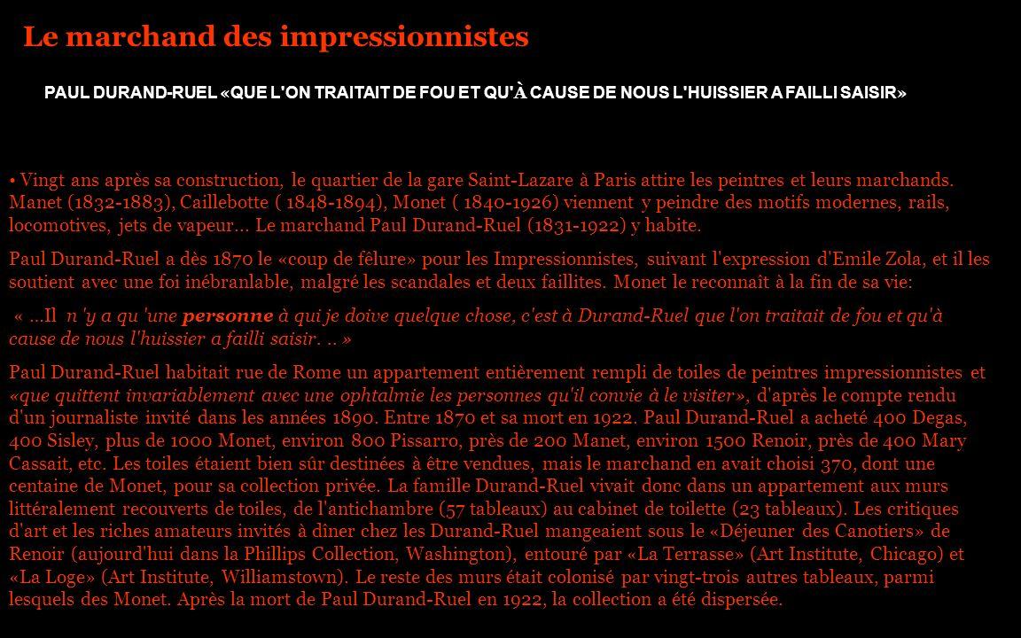 PAUL DURAND-RUEL « QUE L'ON TRAITAIT DE FOU ET QU' À CAUSE DE NOUS L'HUISSIER A FAILLI SAISIR » Le marchand des impressionnistes Vingt ans après sa co