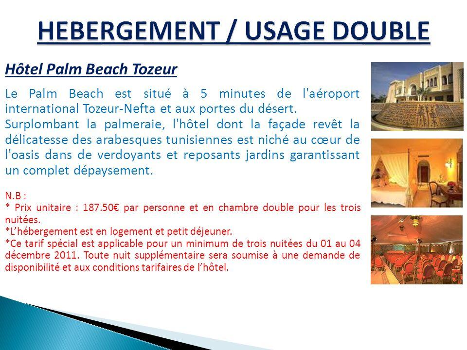 Hôtel Palm Beach Tozeur Le Palm Beach est situé à 5 minutes de l aéroport international Tozeur-Nefta et aux portes du désert.
