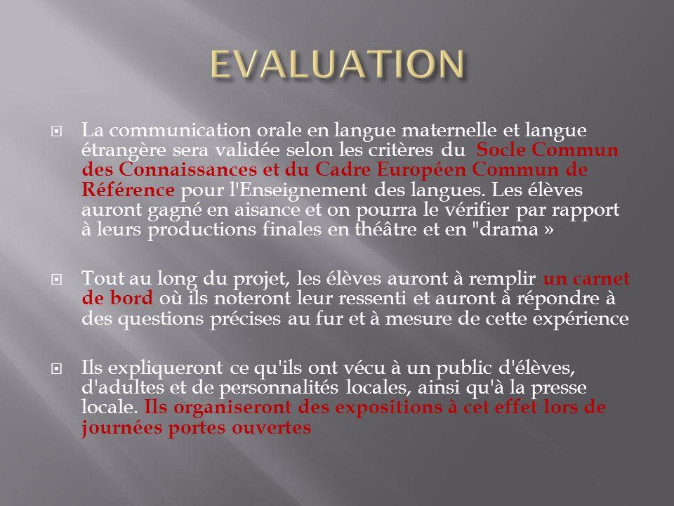 La communication orale en langue maternelle et langue étrangère sera validée selon les critères du Socle Commun des Connaissances et du Cadre Européen