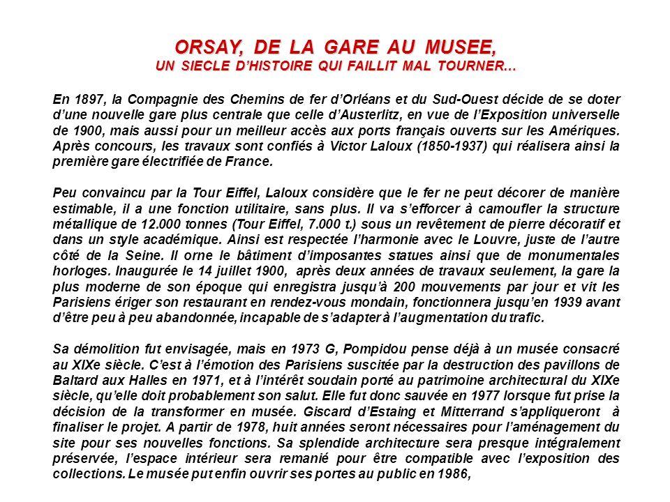 ORSAY, DE LA GARE AU MUSEE, UN SIECLE DHISTOIRE QUI FAILLIT MAL TOURNER… En 1897, la Compagnie des Chemins de fer dOrléans et du Sud-Ouest décide de s