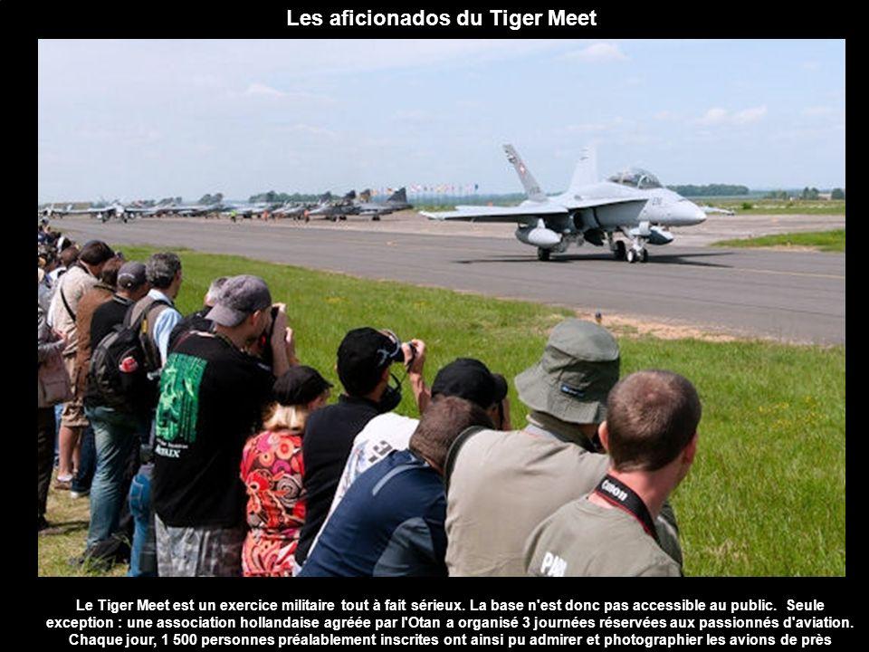 Le Tiger Meet est un exercice militaire tout à fait sérieux. La base n'est donc pas accessible au public. Seule exception : une association hollandais