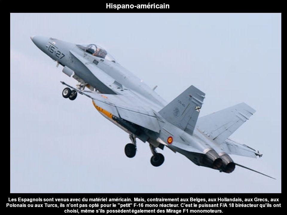 Hispano-américain Les Espagnols sont venus avec du matériel américain. Mais, contrairement aux Belges, aux Hollandais, aux Grecs, aux Polonais ou aux