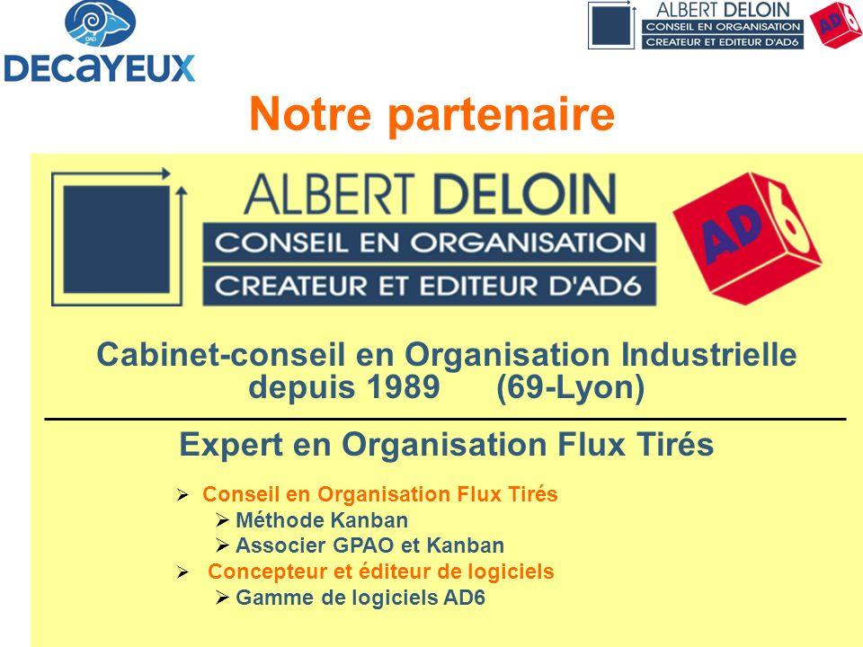 Présentation DECAYEUX - Albert DELOIN SAS28 Notre partenaire Cabinet-conseil en Organisation Industrielle depuis 1989 (69-Lyon) Expert en Organisation