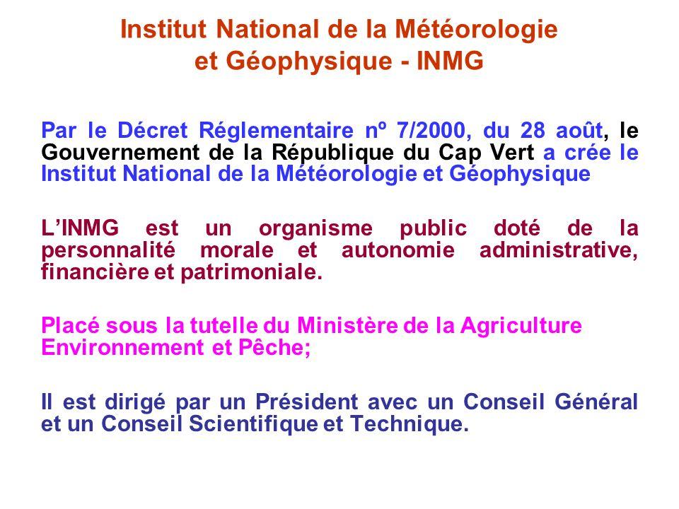 Institut National de la Météorologie et Géophysique - INMG Par le Décret Réglementaire nº 7/2000, du 28 août, le Gouvernement de la République du Cap