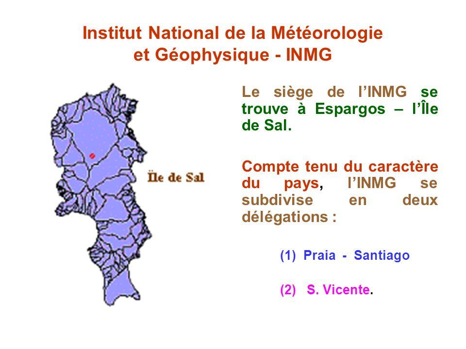 Institut National de la Météorologie et Géophysique - INMG Le siège de lINMG se trouve à Espargos – lÎle de Sal. Compte tenu du caractère du pays, lIN