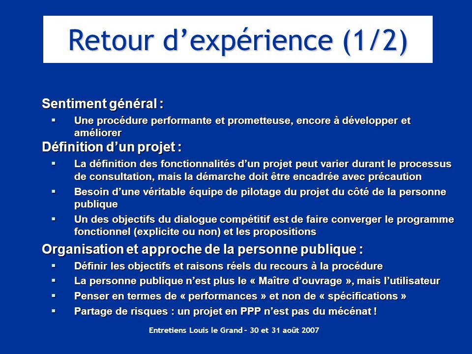 Entretiens Louis le Grand – 30 et 31 août 2007 Sentiment général : Une procédure performante et prometteuse, encore à développer et améliorer Une proc