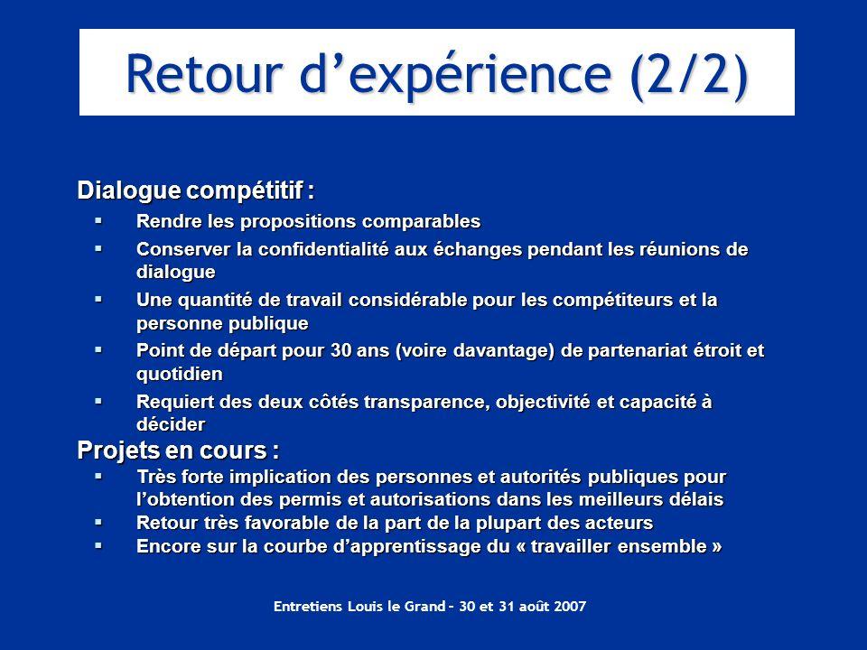 Entretiens Louis le Grand – 30 et 31 août 2007 Dialogue compétitif : Rendre les propositions comparables Rendre les propositions comparables Conserver